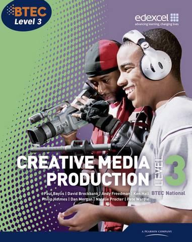 BTEC Level 3 National Creative Media Production Student Book - Paul Baylis - 9781846906725