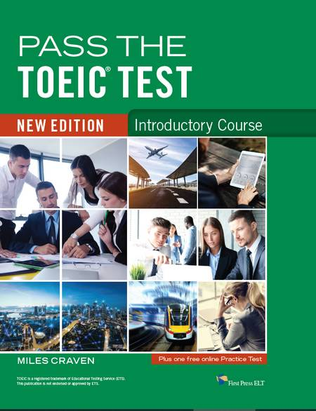 Pass the TOEIC Test Introductory Course New Edition - Miles Craven - 9781908881069