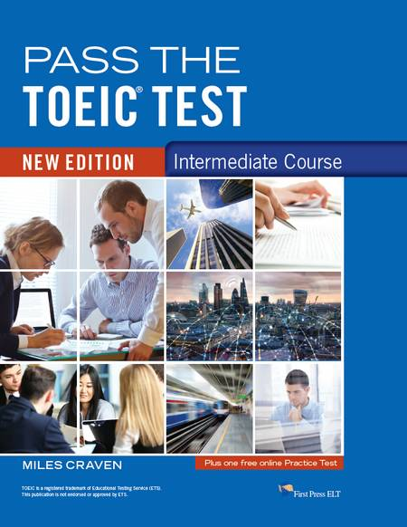 Pass the TOEIC Test Intermediate Course New Edition - Miles Craven - 9781908881076