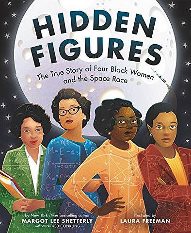 Hidden Figures: The True Story of Four Black Women and the Space Race - Margot Shetterly - 9780062742469