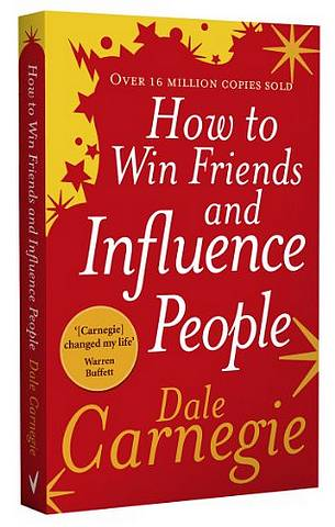 How to Win Friends and Influence People - Dale Carnegie - 9780091906818