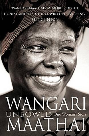 Unbowed: My Autobiography - Wangari Maathai - 9780099493099
