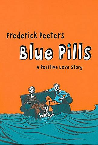 Blue Pills: A Positive Love Story - Frederik Peeters - 9780224082396