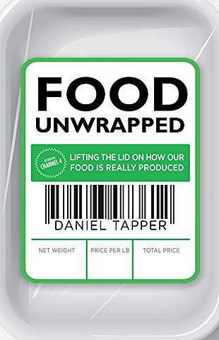 Food Unwrapped: Lifting the Lid on How Our Food Is Really Produced - Daniel Tapper - 9780593073612