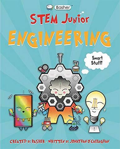 Basher STEM Junior: Engineering - Jonathan O'Callaghan (Author) - 9780753445143