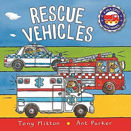 Amazing Machines: Rescue Vehicles - Tony Mitton - 9780753445457