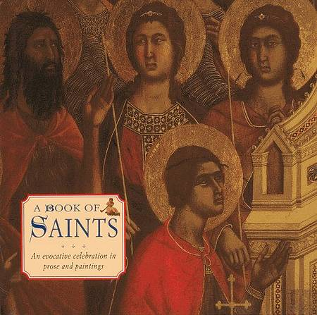 A Book of Saints: An Evocative Celebration in Prose and Painting - Steve Dobell - 9780754825692