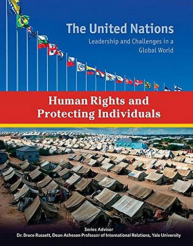 The United Nations: Human Rights and Protecting Individuals - Roger Smith - 9781422234372