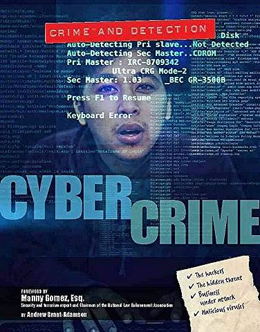 Crime and Detection: Cyber Crime - Andrew Grant Adamson - 9781422234716