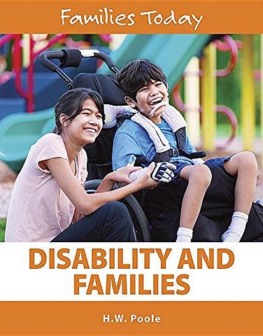 Families Today: Disability and Families - W Poole - 9781422236147