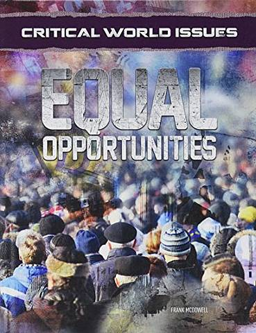 Critical World Issues: Equal Opportunities - Frank Mcdowell - 9781422236529