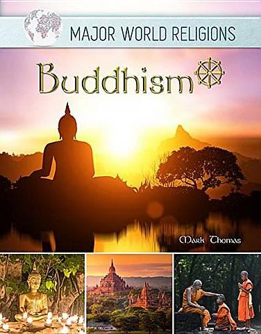 Major World Religions: Buddhism - Mark Thomas - 9781422238165