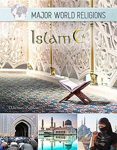 Major World Religions: Islam - Michael Ashkar - 9781422238196