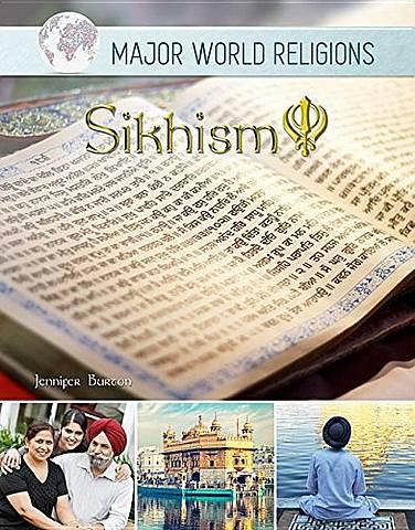 Major World Religions: Sikhism - Jennifer Burton - 9781422238219