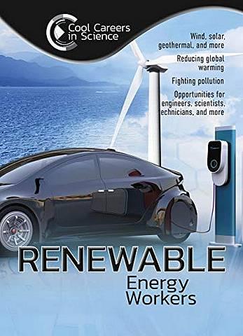 Cool Careers in Science: Renewable Energy Workers - Andrew Morkes - 9781422243015