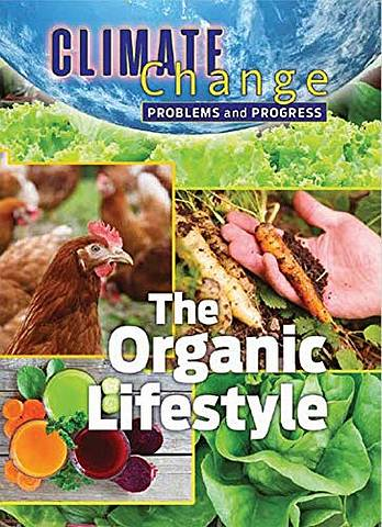 Climate Change: Problems and Progress: The Organic Lifestyle - James Shoals - 9781422243572