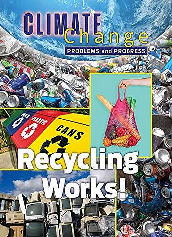 Climate Change: Problems and Progress: Recycling Works - James Shoals - 9781422243589