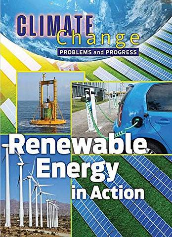 Climate Change: Problems and Progress: Renewable Energy in Action - James Shoals - 9781422243596