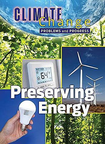 Climate Change: Problems and Progress: Preserving Energy - James Shoals - 9781422243602