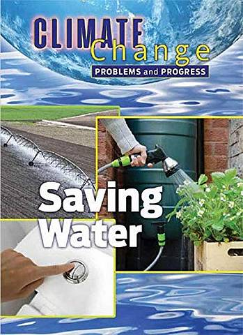 Climate Change: Problems and Progress: Saving Water - James Shoals - 9781422243619