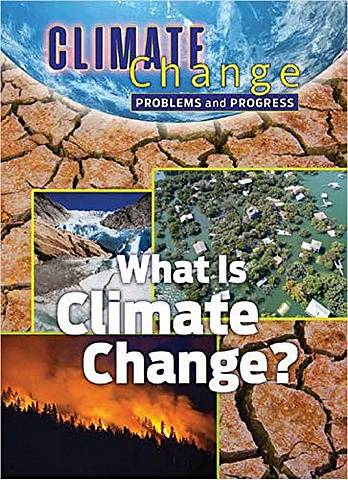 Climate Change: Problems and Progress: What is Climate Change - James Shoals - 9781422243633