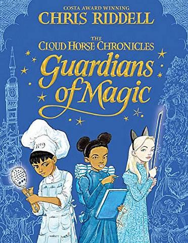 Guardians of Magic - Chris Riddell - 9781447277989