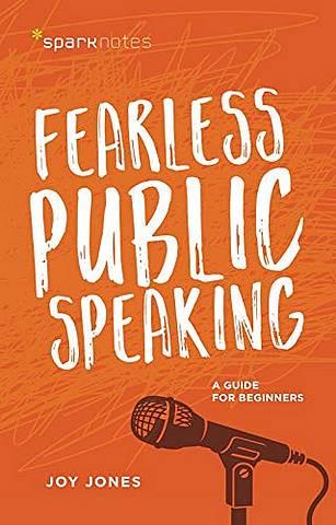 Fearless Public Speaking: A Guide for Beginners - Joy Jones - 9781454931812