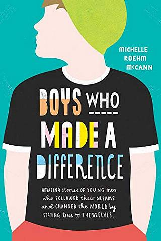 Boys Who Made A Difference - Michelle Roehm McCann - 9781471178979