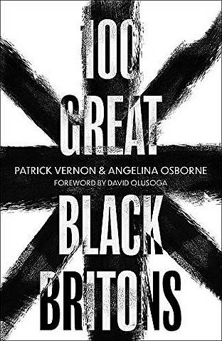 100 Great Black Britons - Patrick Vernon - 9781472144300