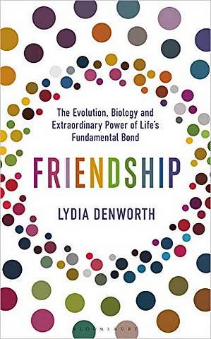 Friendship: The Evolution