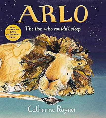 Arlo The Lion Who Couldn't Sleep - Catherine Rayner - 9781509804207