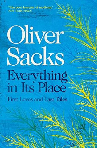 Everything in Its Place: First Loves and Last Tales - Oliver Sacks - 9781509821808
