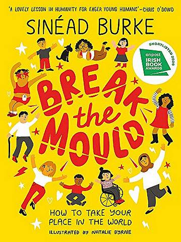 Break the Mould: How to Take Your Place in the World - Sinead Burke - 9781526363336