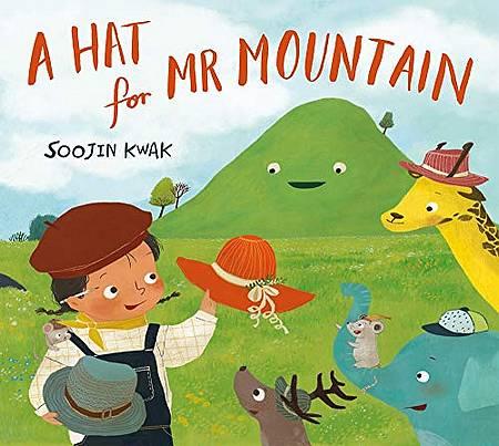 A Hat for Mr Mountain - Soojin Kwak - 9781529012873