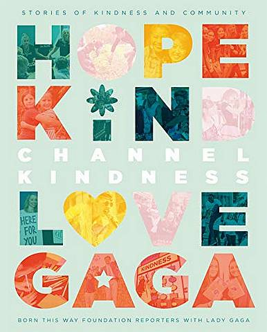 Channel Kindness: Stories of Kindness and Community - Born This Way Foundation Reporters with Lady Gaga - 9781529041446