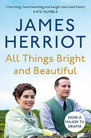 All Things Bright and Beautiful: The Classic Memoirs of a Yorkshire Country Vet - James Herriot - 9781529043280