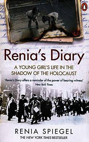 Renia's Diary: A Young Girl's Life in the Shadow of the Holocaust - Renia Spiegel - 9781529105063