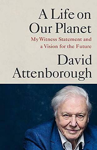 A Life on Our Planet: My Witness Statement and a Vision for the Future - David Attenborough - 9781529108279