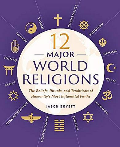12 Major World Religions: The Beliefs