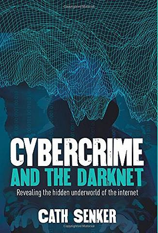 Cybercrime and the Darknet - Senker Cath - 9781784288686