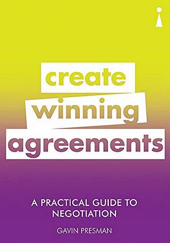 A Practical Guide to Negotiation: Create Winning Agreements - Gavin Presman - 9781785783869