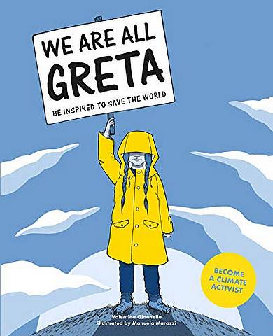 We Are All Greta: Be Inspired to Save the World - Valentina Giannella - 9781786276131