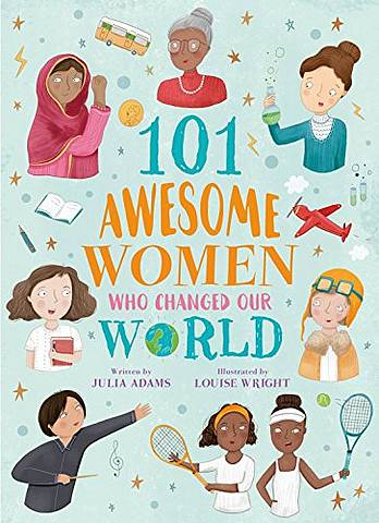 101 Awesome Women Who Changed Our World - Louise Wright - 9781788287111