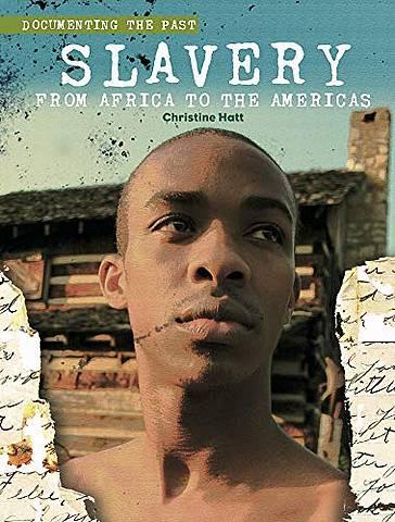 Documenting the Past: Slavery - Christine Hatt - 9781842349533