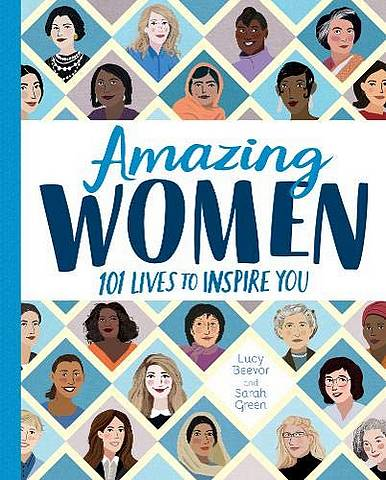 Amazing Women: 101 Lives to Inspire You - Lucy Beevor - 9781847159175