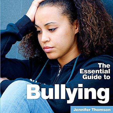 Bullying: The Essential Guide - Jennifer Thomson - 9781910843703