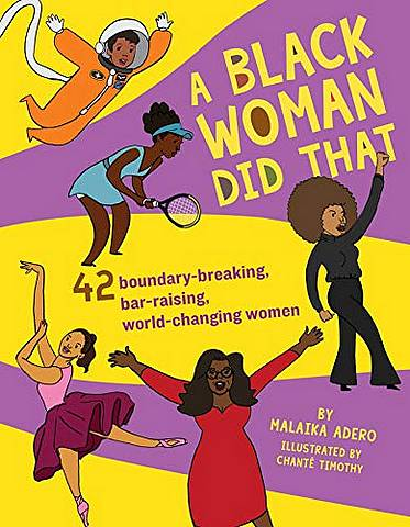 A Black Woman Did That!: 40 Boundary-Breaking