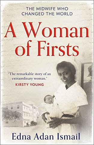 A Woman of Firsts: The midwife who built a hospital and changed the world - Edna Adan Ismail - 9780008305383