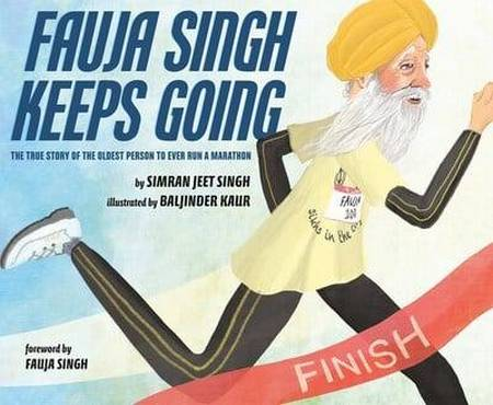 Fauja Singh Keeps Going: The True Story of the Oldest Person to Ever Run a Marathon - Simran Jeet Singh - 9780525555094