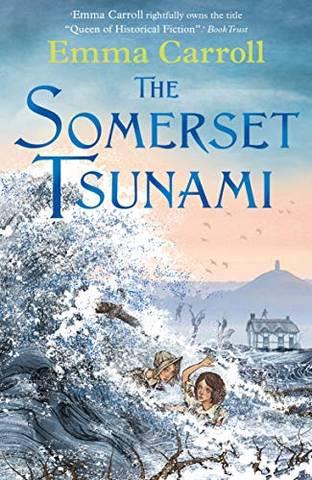 The Somerset Tsunami - Emma Carroll - 9780571332816